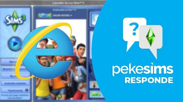 Fin del soporte para Internet Explorer y el Lanzador de Los Sims 3 | pekesims responde