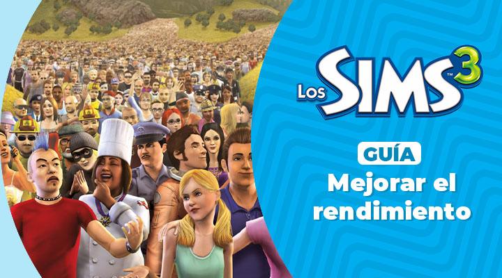 Guía para mejorar el rendimiento de Los Sims 3
